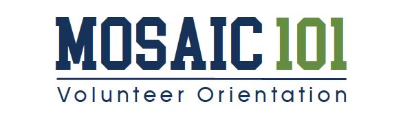 Mosaic 101 - Volunteer Orientation